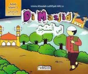 Di Masjid (Seri Adab Islami 1 #1)