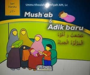 Mush'ab dan Adik Baru (Serial Diaryku #1)